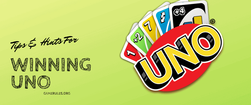 TIPS AND HINTS FOR WINNING UNO
